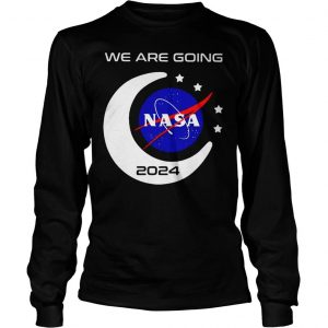 We Are Going To Moon 2024 Nasa Shirt Longsleeve Tee Unisex