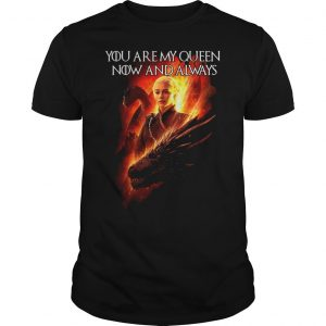 Daenerys targaryen queen now always game thrones ladies tee