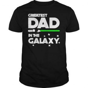 Star War greatest dad in the galaxy shirt Shirt