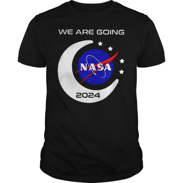 We Are Going To Moon 2024 Nasa Shirt