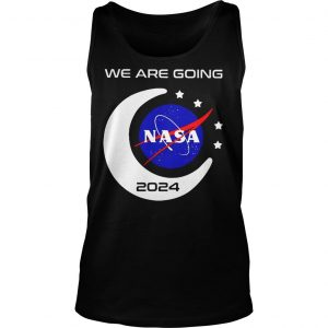 We Are Going To Moon 2024 Nasa Shirt TankTop