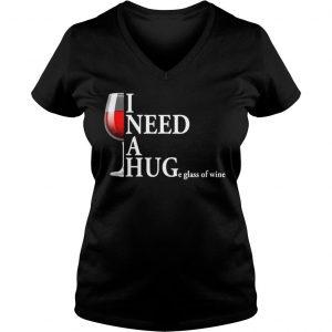 I need a huge glass of wine shirt Ladies V-Neck