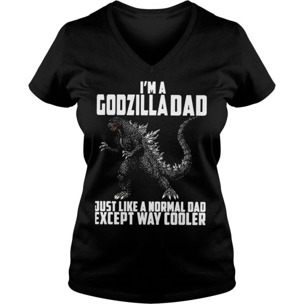 Im a Godzilla Dad just like a normal dad except way cooler shirt Ladies V-Neck