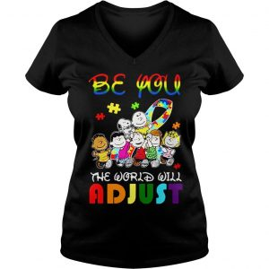 Peanuts be you the world will adjust shirt Ladies V-Neck
