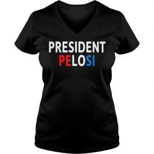 Pelosi for president 2020 shirt Ladies V-Neck
