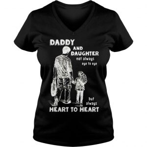 Remarkable Dad and Daughter Not Always Eye to Eye But Always Heart to Heart Shirt Ladies V-Neck