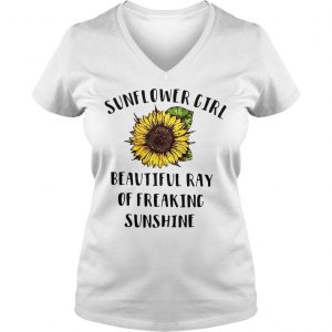 Sunflower girl beautiful ray freaking sunshine shirt Ladies V-Neck