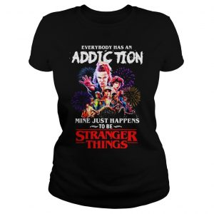 Everybody has an addiction mine just happens to be Stranger Things shirt Classic Ladies Tee