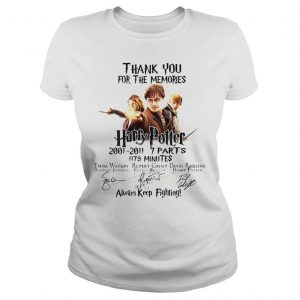 Thank You For The Memories Harry Potter Always Keep Fighting Shirt Classic Ladies Tee
