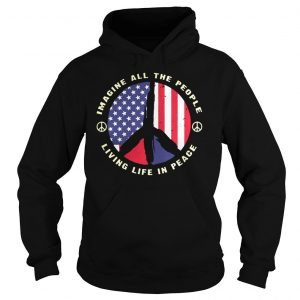 PEACE SIGN IMAGINE ALL THE PEOPLE LIVING LIFE IN PEACE SHIRT Hoodie