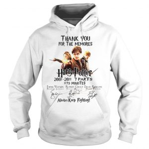 Thank You For The Memories Harry Potter Always Keep Fighting Shirt Hoodie