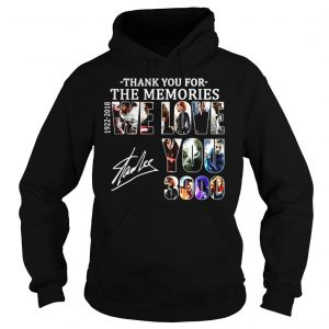 Thank you for the memories 19222018 we love you 3000 Stan Lee shirt Hoodie