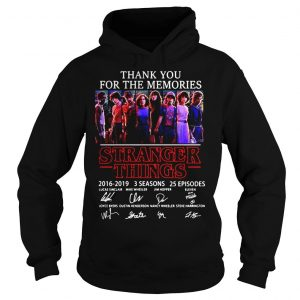 Thank you for the memories Stranger Things 2016 2019 3 seasons 25 episodes signature shirt Hoodie