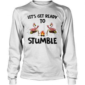 Flamingos wine lets get ready to stumble shirt Longsleeve Tee Unisex