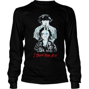 Stranger Things season 3 Eleven and Mike I dump Your ass shirt Longsleeve Tee Unisex