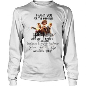 Thank You For The Memories Harry Potter Always Keep Fighting Shirt Longsleeve Tee Unisex