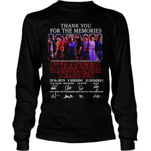 Thank you for the memories Stranger Things 2016 2019 3 seasons 25 episodes signature shirt Longsleeve Tee Unisex