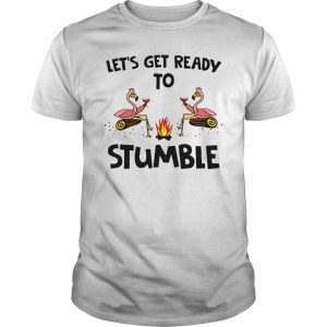 Flamingos wine lets get ready to stumble shirt
