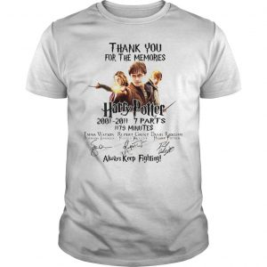 Thank You For The Memories Harry Potter Always Keep Fighting Shirt