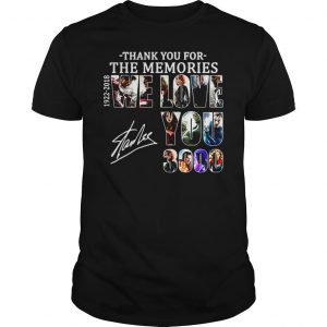 Thank you for the memories 19222018 we love you 3000 Stan Lee shirt
