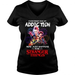 Everybody has an addiction mine just happens to be Stranger Things shirt Ladies V-Neck