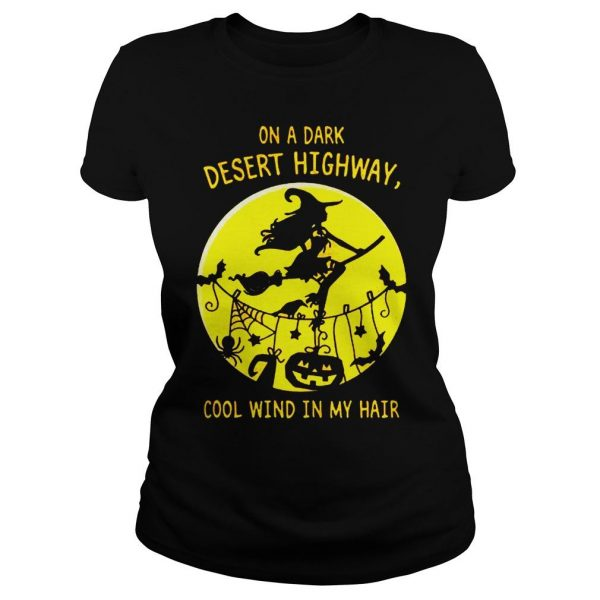 Halloween witch on a dark desert highway cool wind in my hair shirt Classic Ladies Tee