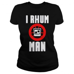 I rhum man shirt Classic Ladies Tee