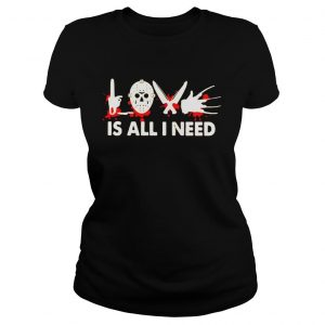 LOVE IS ALL NEED HALLOWEEN HORROR SHIRT Classic Ladies Tee