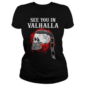 Viking see you in valhalla shirt Classic Ladies Tee