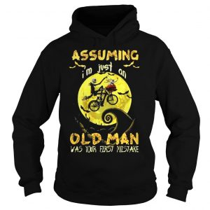 Jack Skellington Assuming Im Just An Old Man Was Your First Mistake Shirt