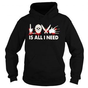 LOVE IS ALL NEED HALLOWEEN HORROR SHIRT Hoodie
