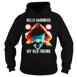 Pennywise Hello Darkness My Old Friend shirt Hoodie