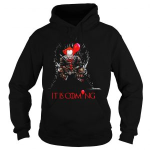 Pennywise It is coming Game of Thrones Halloween shirt Hoodie