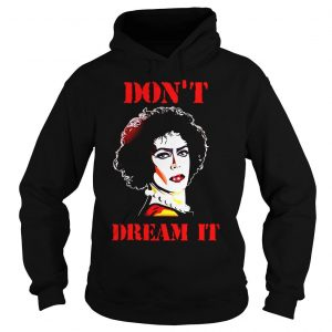Pennywise and Frank N Furter Dont dream it be it shirt Hoodie