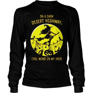Halloween witch on a dark desert highway cool wind in my hair shirt Longsleeve Tee Unisex
