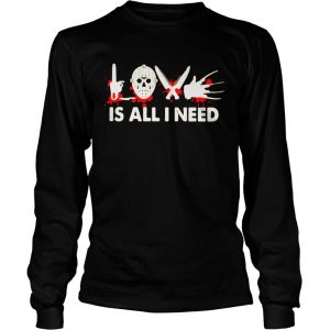LOVE IS ALL NEED HALLOWEEN HORROR SHIRT Longsleeve Tee Unisex