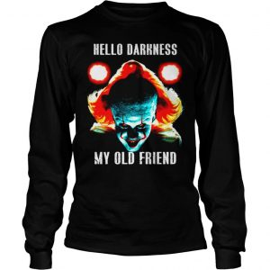 Pennywise Hello Darkness My Old Friend shirt Longsleeve Tee Unisex