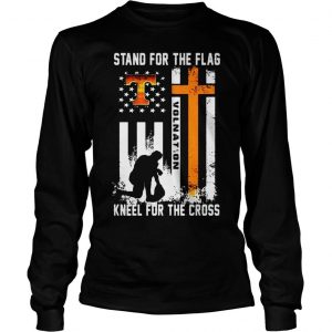 Tennessee Volunteers stand for the flag kneel for the cross shirt Longsleeve Tee Unisex