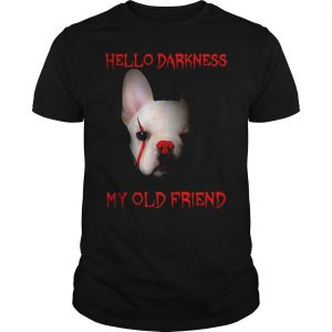 Pennywise French Bulldog hello darkness my old friend shirt Shirt