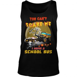 Halloween you cant scare me I drive a school bus shirt TankTop