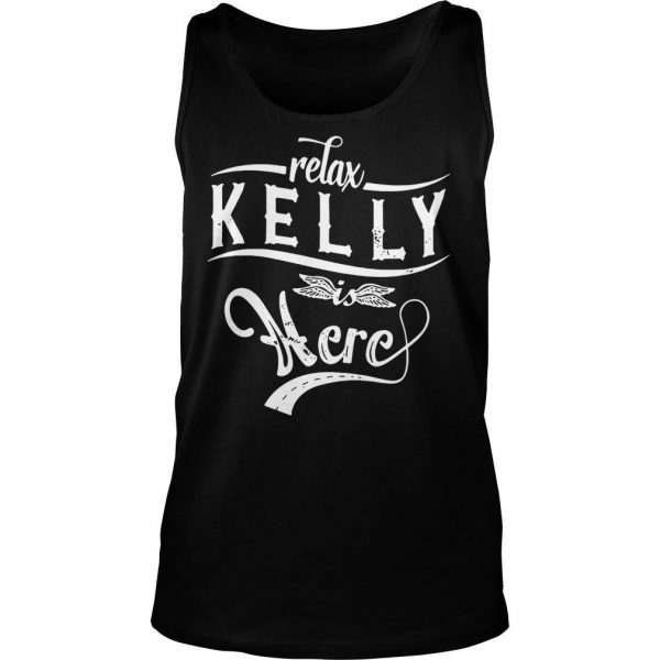 Relax kelly is here shirt TankTop
