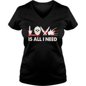 LOVE IS ALL NEED HALLOWEEN HORROR SHIRT Ladies V-Neck