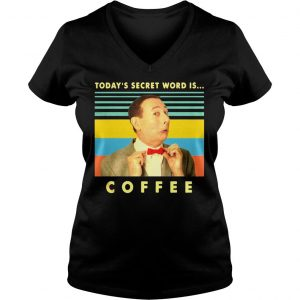 Peewee Herman Todays secret word is coffee vintage shirt