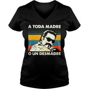 Vintage A Toda Madre O Un Desmadre Shirt Ladies V-Neck