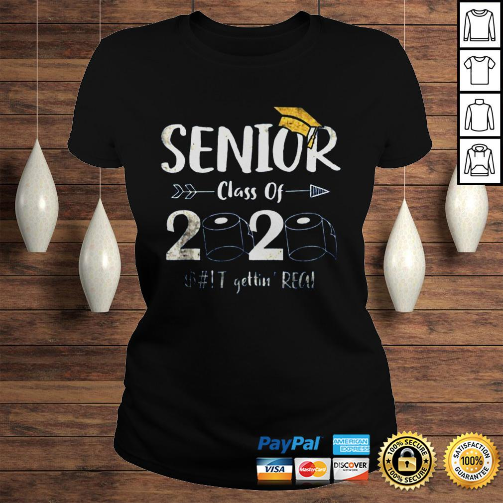 Seniors 2020 Shit Gettin Real Funny Toilet Paper Apocalypse Tee Shirts Classic Ladies Tee