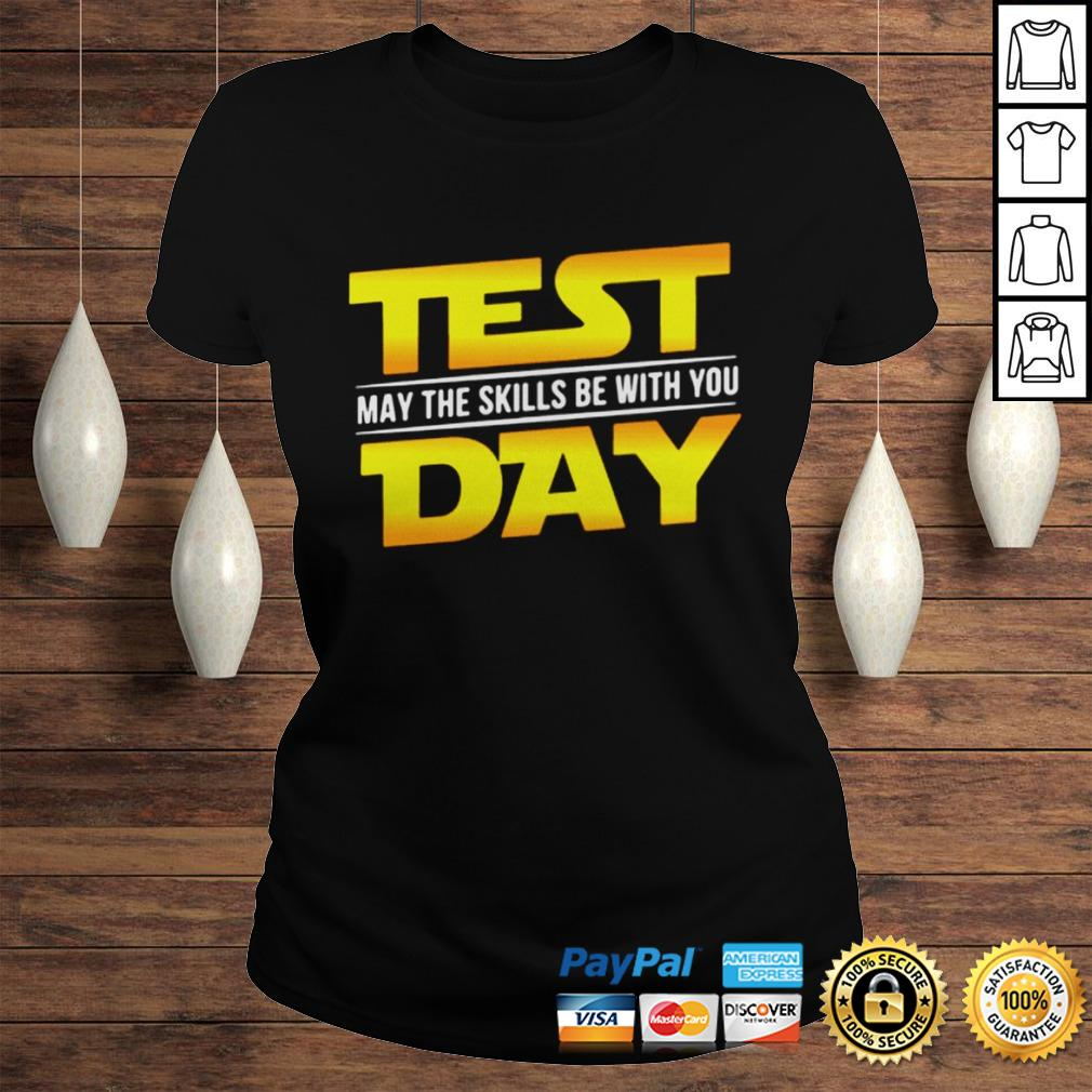 Test May The Skills Be With You Day shirt Classic Ladies Tee