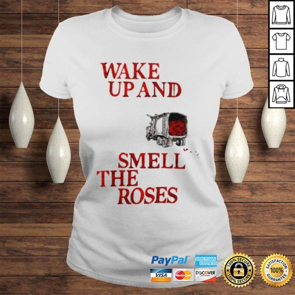 Wake Up and Smell The Roses Gift TShirt Classic Ladies Tee
