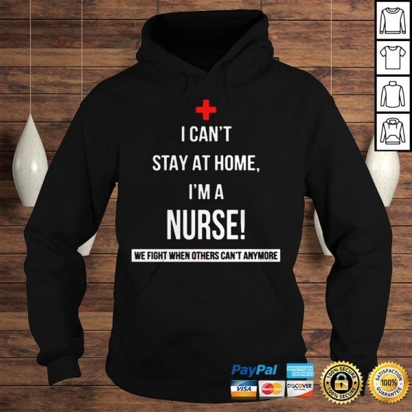 2020 Coronavirus I cant stay at home Im a Nurse Shirt Hoodie
