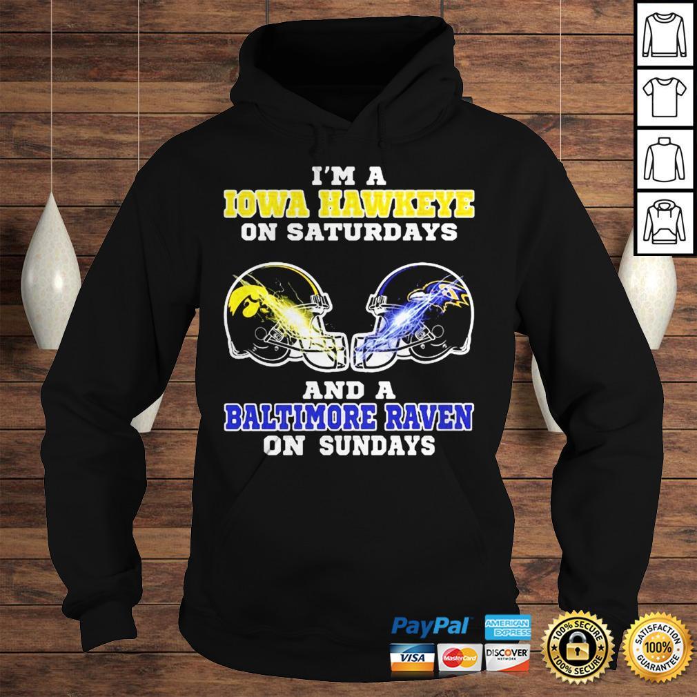 Im A Iowa Hawkeye On Saturdays And A Baltimore Raven On Sundays shirt Hoodie