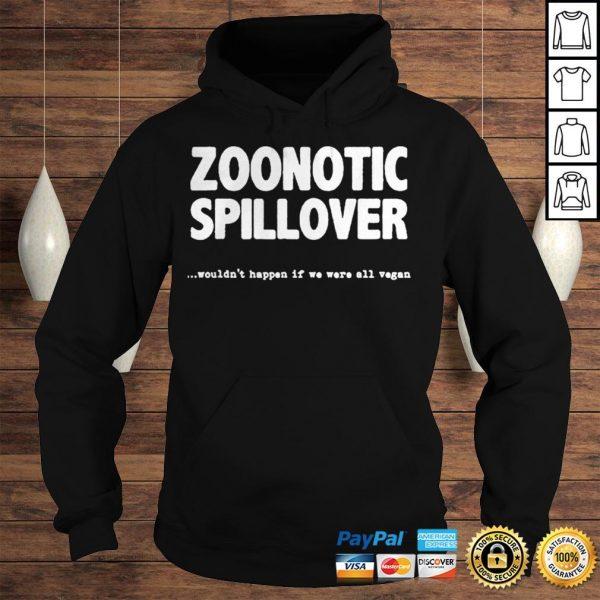 Zoonotic Spillover Wouldnt Happen If We Were All Vegan Shirt Hoodie